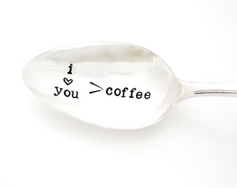 I love you more than coffee, hand stamped spoon by Milk and Honey. Coffee lover gift idea.