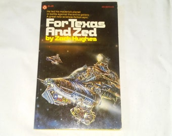 """Vintage 70's Science Fiction Paperback, """"For Texas and Zed"""" by Zach Hughes, 1976."""
