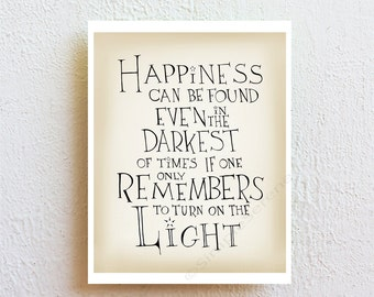 Harry Potter Print - Happiness Can Be Found - Albus Dumbledore Quote, Inspirational art, nursery kids wall art, dorm decor teen's gift
