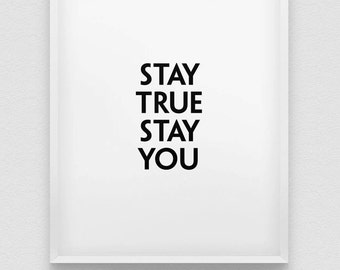 stay true stay you print // inspirational wall decor // minimalist black and white home decor print // inspirational poster // be yourself