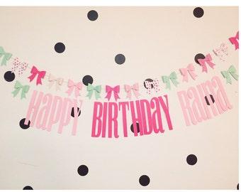Custom happy birthday banner with corridinating bow garland!