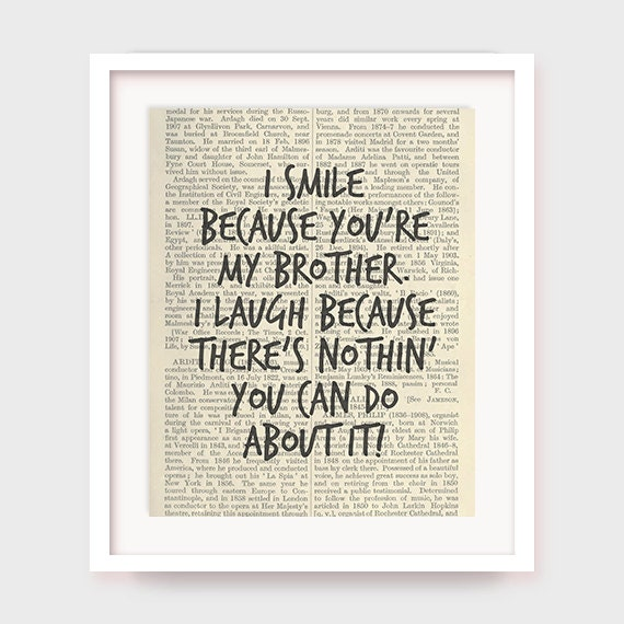 Gift For Brother Quote, I Smile Because You're My Brother, I Laugh Because There's Nothin' You Can Do About it, Funny Gift, Download
