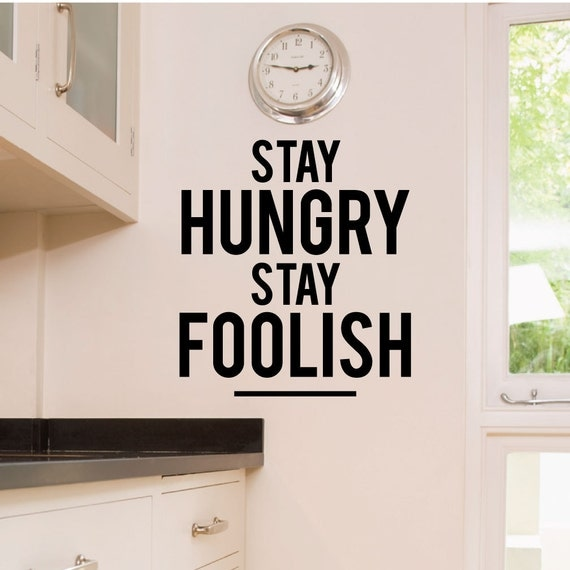 Stay Hungry Stay Foolish Steve Jobs Wall Quote by WallDecalStudioscom