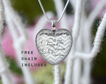 If you can dream it, you can do it. Walt Disney quote heart shape necklace. Romantic gift pendant. Free chain included.