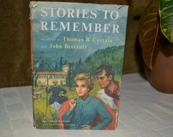 Stories to Remember, selected by Thomas B. Costain and John Beecroft. Six complete novels and 33 stories. Doubleday & Co., NY, 1956