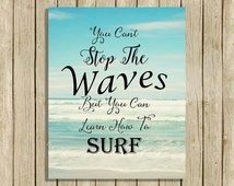 Ocean wall art sea quote Cant Stop The Waves bathroom decor surfer instant download digital Inspirational beach art home decor printable