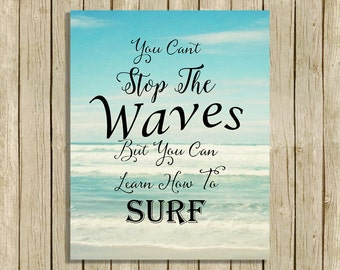 Ocean Wall Art Sea Quote Cant Stop The Waves Bathroom Decor Surfer Instant Download Digital Inspirational