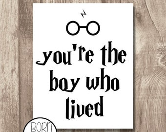 You're the boy who lived Harry Potter Printable