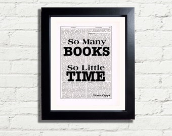 Inspirational Quote So Many Books So Little Time by Frank Zappa INSTANT DIGITAL DOWNLOAD A4 Printable PdfBook Lovers Home Decor Wall Hanging