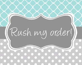 RUSH Processing! Need it in a hurry? Rush my order!