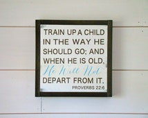 Train Up A Child In The Way He Should Go; And When He Is Old, He Will Not Depart From It Wood Sign 16x16, Proverbs 22:6, Scripture