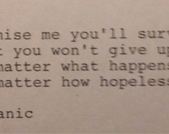 Titanic - Hand Typed Typewriter Quote - promise me you'll survive....