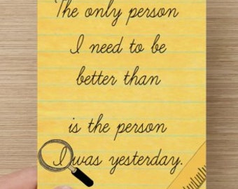 The Only Person I Need To Be Better Than Is Myself~Positivity Greeting Card~Self-esteem quote, Empowerment, affirmation, Encouragement