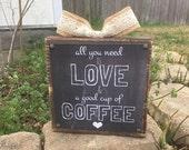Coffee bar sign, all you need is love and coffee sign, coffee bar decor