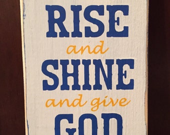 Rise And Shine And Give God The Glory Hand By Sweetpeainapoddesign