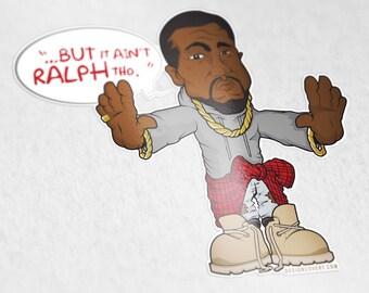 "Kanye West ""It Ain't Ralph Tho"" Sticker"