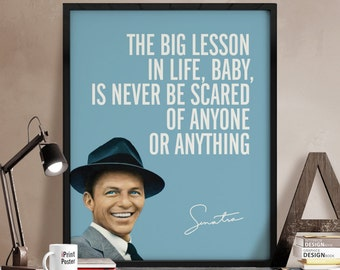 Frank Sinatra poster, Art print, Inspirational poster, The big lesson in life..., Quote poster print, Typography art poster. iPrintPoster