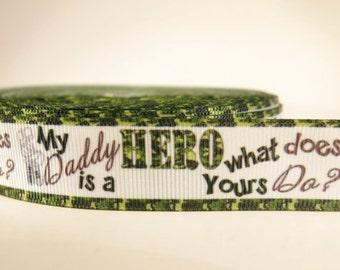 "7/8 inch ""My daddy is a hero"" grosgrain ribbon, by the yard"