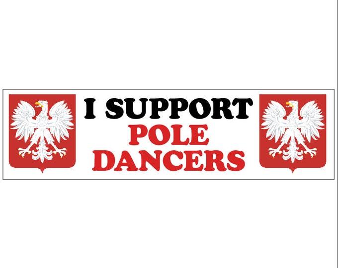 I Support Pole Dancers Decal Vinyl or Magnet Bumper Sticker