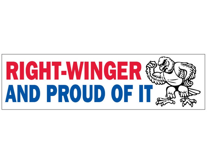 Right-Winger and Proud Decal Vinyl or Magnet Bumper Sticker