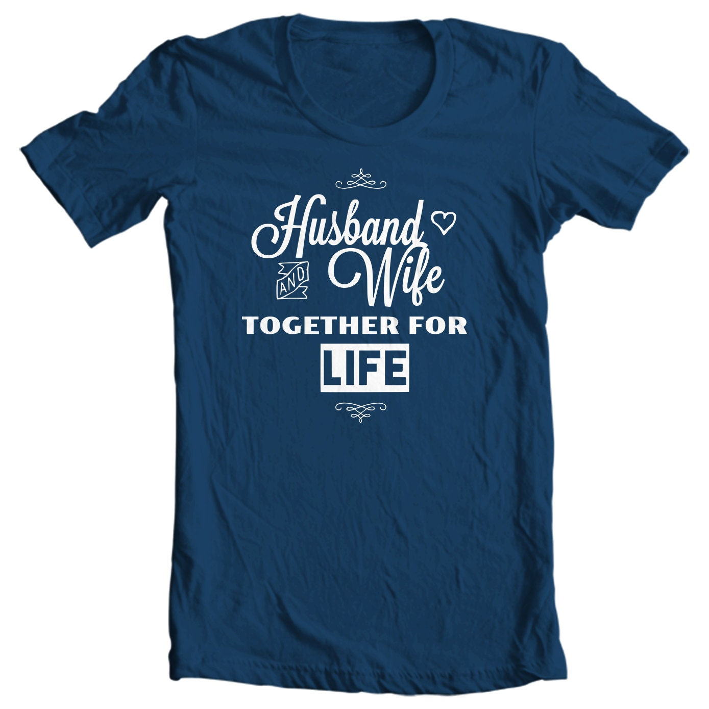 Husband & Wife Together For Life Mens T-shirt Christian Clothing
