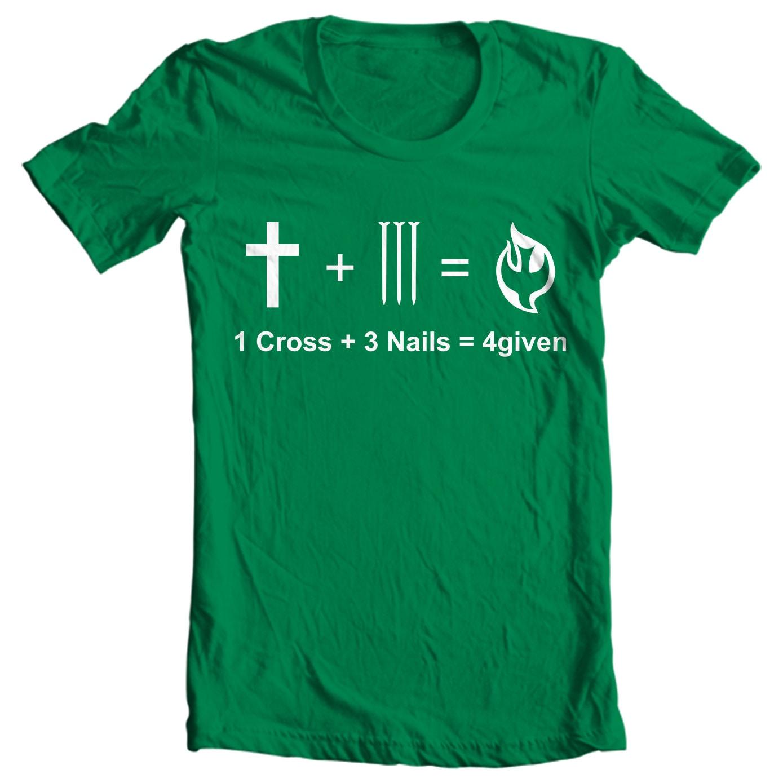 Christian Math 1 Cross + 3 Nails = 4given T-shirt Christian Clothing