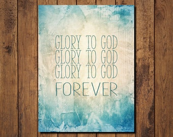 "Bible Verse Printable, Scripture Print- ""Glory to God FOREVER"""