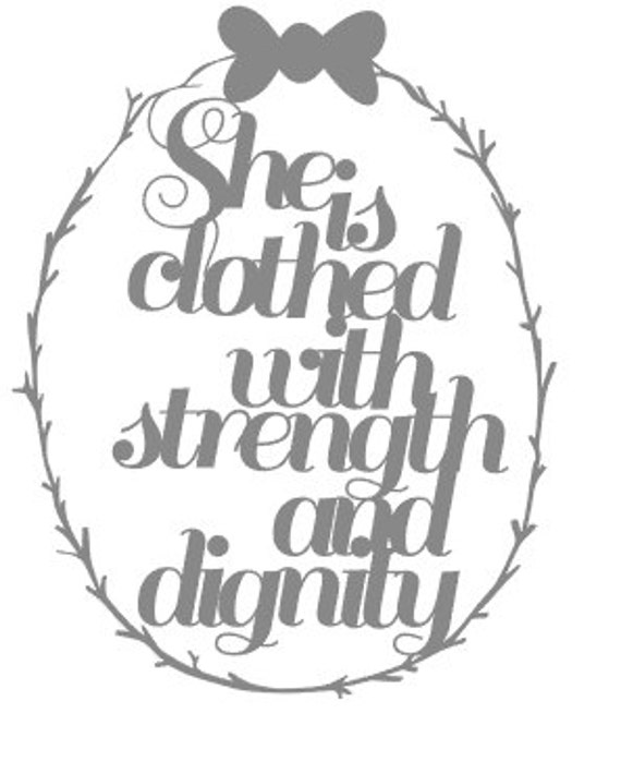 Dignity Wall: She Is Clothed In Strength And Dignity Decal By