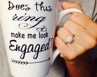 Does this ring make me look engaged? - mug engagement gift, wedding