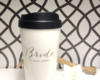 QUICKSHIP: Bride but first, coffee plastic travel mug / engagement gift / bride to be gift / bridal shower gift