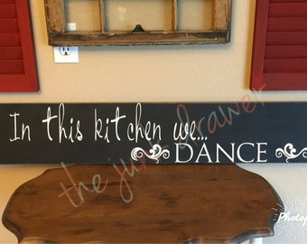 In this kitchen we dance hand painted wooden sign
