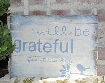 I Will Be Grateful For This Day hand-painted wood sign