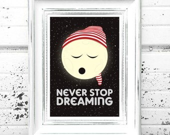 Never Stop Dreaming Print