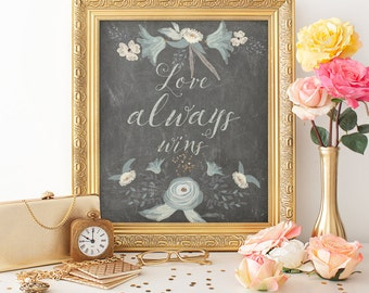 Love Always Wins Printable, Chalkboard Quote, Floral Art, Digital Download, Ready to Print, Corinthians Love Quote, Inspirational Typography