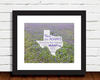 State of Texas Print With Bluebonnets and Saying There Are Always Flowers For Those Who Want To See Them
