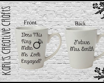 Engagement Coffee mug, Engaged, Bride, Future Mrs, shower gift, Bridal Gift, Engagement Gift, Does this ring make me look  engaged