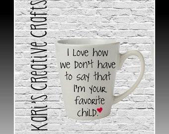 Favorite Child Coffee Mug, personalized Coffee Mug, Father's Day gift, Mother's Day gift,  favorite child,