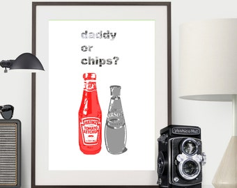 daddy or chips? (Father's Day Print 001)