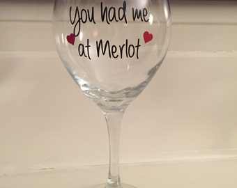 You Had Me at Merlot  Glass