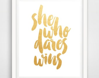 Digital Download, Motivational Print, She Who Dares Wins, Typography Poster, Inspirational Quote, Word Art, Wall Decor,  Housewares