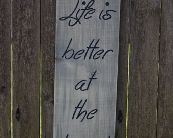 Sign- Handpainted- Life is better at the beach