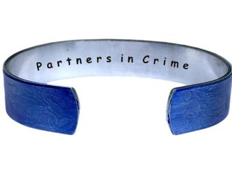 Partners in Crime.  Cuff Bracelet Personalized Jewelry Hand Stamped | Sister Gifts | Blue Aluminum