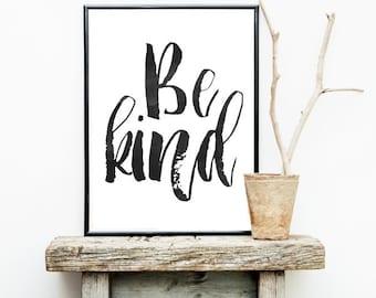 Digital Download, Motivational Print, Be Kind, Typography Poster, Inspirational Quote, Word Art, Wall Decor, Scandinavian Art, Housewares