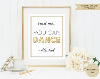 Trust me you can dance sign (PRINTABLE FILE)  - Printable wedding signs - Alcohol wedding sign - Wedding signs printable