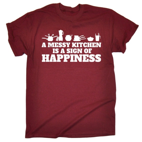 A Messy Kitchen Is A Sign Of Happiness: 123t Slogan Men's A Messy Kitchen Is A Sign Of Happiness
