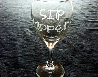 "Etched Wine Glass. ""Sip Happens"""