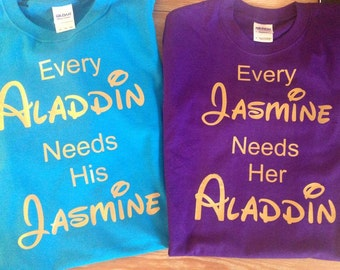 Every Jasmine Need's Her Aladdin And Every Aladdin Needs His Jasmine - Matching Disney Couple Shirts - Set