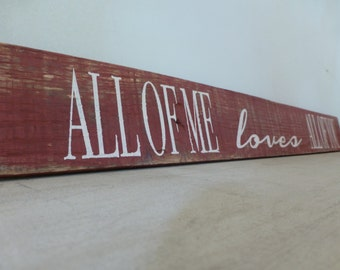 Pallet wall art. All of me loves all of you.