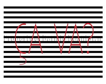 Ca Va Print on Black Stripes