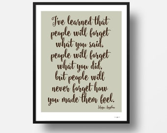 Maya Angelou Quote (5x7) - People Will Never Forget How You Made Them Feel - Maya Angelou digital print, Teacher Gift, Inspirational Print